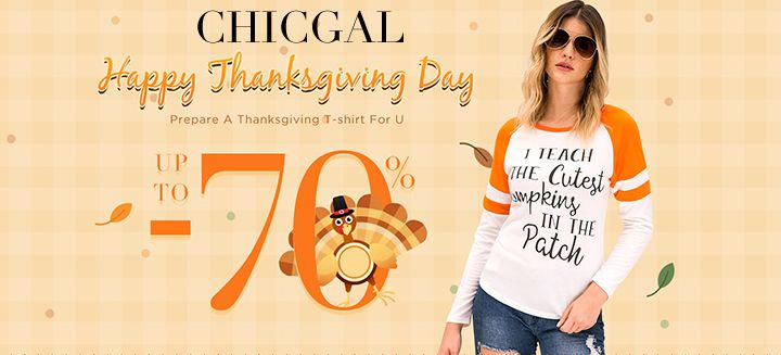 Happy Thanksgiving Day! Prepare A thanksgin=ving T-shirt For you with Up To 70% OFF at Chicgal.com