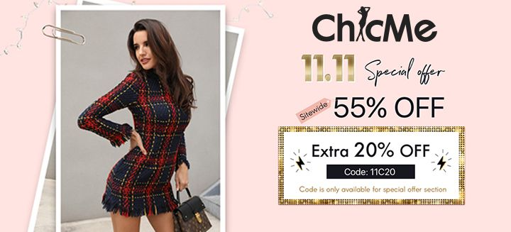 11.11 Special Offer 55% OFF Sitewide + Extra 20% Off by Using Coupon Code at Chicme.com