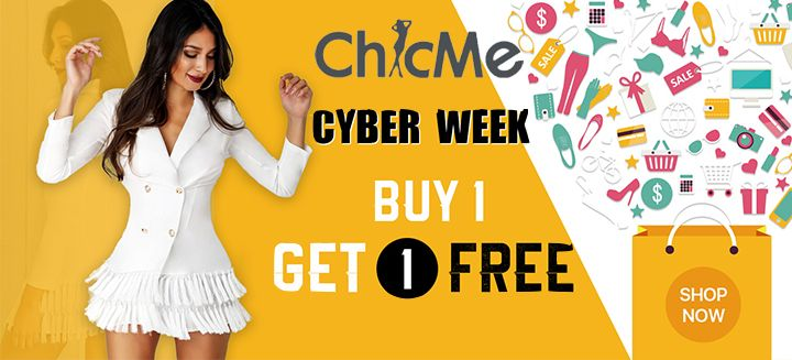 Cyber Week Sale! Buy One Get One Free only at ChicMe.com, Shop Now!